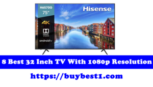 8 Best 32 Inch TV With 1080p Resolution